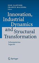 Innovation, industrial dynamics, and structural transformation : Schumpeterian legacies