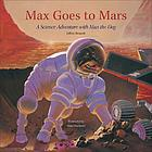 Max goes to Mars : a science adventure with Max the dog