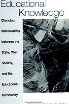 Educational knowledge : changing relationships between the state, civil society, and the educational community