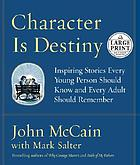 Character is destiny : true stories every young person should know and every adult should remember