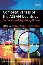 Competitiveness of the ASEAN countries : corporate and regulatory drivers