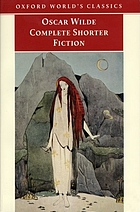 Wilde: complete shorter fiction