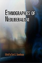 Ethnographies of neoliberalism
