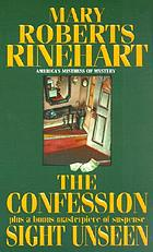 The confession : plus a bonus masterpiece of suspense, Sight unseen