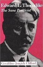 Edward L. Thorndike : the sane positivist