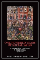 One hundred years of social work : a history of the profession in English Canada, 1900-2000