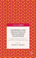 Learning and education in developing countries : research and policy for the post-2015 UN development goals