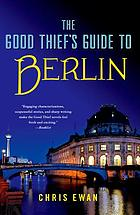 The good thief. 05 : The good thief's guide to Berlin
