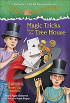 Magic tricks from the tree house : a fun companion to Magic Tree House #50 : hurry up, Houdini!