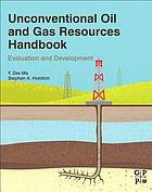 Unconventional oil and gas resources handbook : evaluation and development