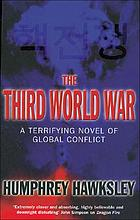 The Third World War : a terrifying novel of global conflict