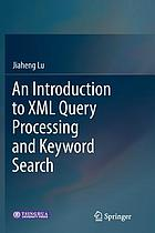 An introduction to XML query processing and keyword search