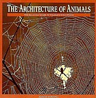 The architecture of animals : the equinox guide to wildlife structures
