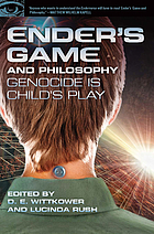 Ender's game and philosophy : genocide is child's play