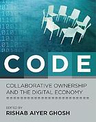 CODE : collaborative ownership and the digital economy