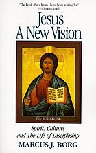 Jesus, a new vision : spirit, culture, and the life of discipleship