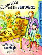 Camille and the sunflowers : a story about Vincent Van Gogh