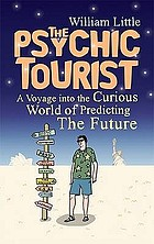 The psychic tourist : a voyage into the curious world of predicting the future