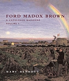 Ford Madox Brown : a catalogue raisonné
