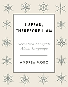 I speak, therefore I am : seventeen thoughts about language