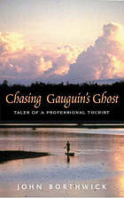 Chasing Gauguin's ghost : tales of a professional tourist