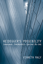 Heidegger's possibility : language, emergence-- saying be-ing