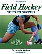 Field hockey : steps to success