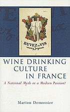 Wine drinking culture in France : a national myth or a modern passion?