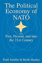 The political economy of NATO : past, present, and into the 21st century