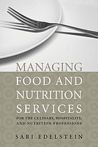 Managing food and nutrition services : for the culinary, hospitality, and nutrition professions