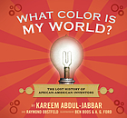 What color is my world? : the lost history of African-American inventors