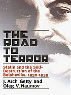 The road to terror : Stalin and the self-destruction of the Bolsheviks, 1932-1939