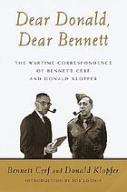 Dear Donald, Dear Bennett : the wartime correspondence of Bennett Cerf and Donald Klopfer