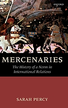 Mercenaries : the history of a norm in international relations