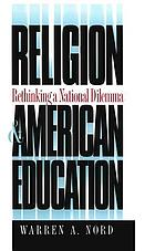 Religion & American education : rethinking a national dilemma