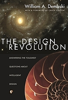 The design revolution : answering the toughest questions about intelligent design