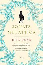 Sonata mulattica : a life in five movements and a short play : poems