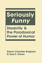 Seriously funny : disability and the paradoxical power of humor