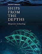 Ships from the depths : deepwater archaeology