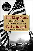 The King years : historic moments in the civil rights movement