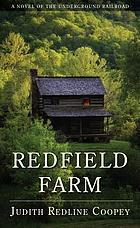 Redfield Farm : a novel of the Underground Railroad