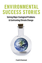 Environmental success stories : solving major ecological problems and confronting climate change