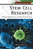 Stem cell research : medical applications and ethical controversy