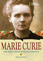 Marie Curie : the woman who changed the course of science