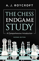 The chess endgame study : a comprehensive introduction
