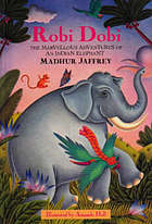 Robi Dobi : the marvellous adventures of an Indian elephant