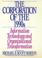 The Corporation of the 1990s : information technology and organizational transformation