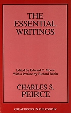 Charles S. Peirce : the essential writings