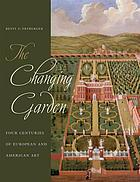 The changing garden : four centuries of European and American art