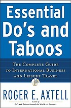 Essential do's and taboos : the complete guide to international business and leisure travel